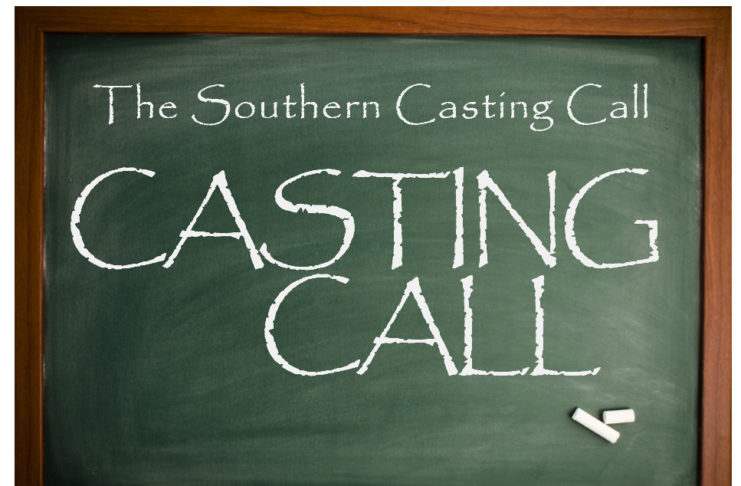 The Southern Casting Call Casting Calls And Auditions Throughout The Southern United States